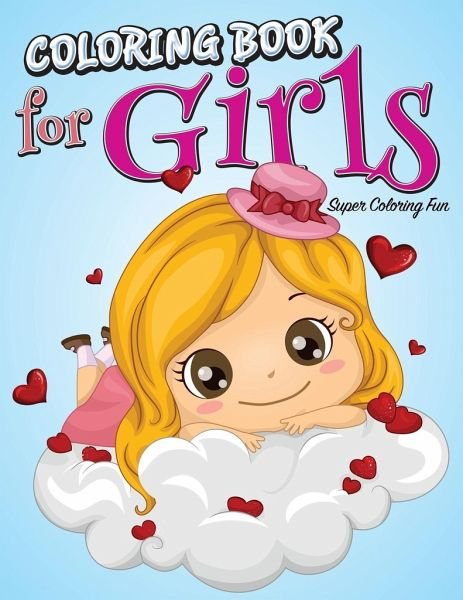 Coloring Book for Girls: Super Coloring Fun von Speedy Publishing ...