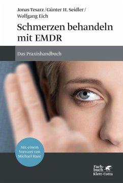 Schmerzen behandeln mit EMDR - Tesarz, Jonas;Seidler, Günter H.;Eich, Wolfgang