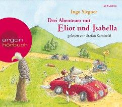 Drei Abenteuer mit Eliot und Isabella: Eliot und Isabella und die Abenteuer am Fluss, Eliot und Isabella und die Jagd na - Siegner, Ingo