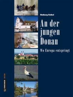 An der jungen Donau - Geibel, Notburg