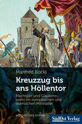 Kreuzzug bis ans Höllentor - Böckl, Manfred