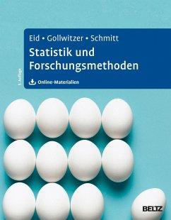 Statistik und Forschungsmethoden - Eid, Michael; Gollwitzer, Mario; Schmitt, Manfred