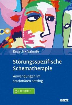Störungsspezifische Schematherapie - Reusch, Yvonne; Valente, Matias