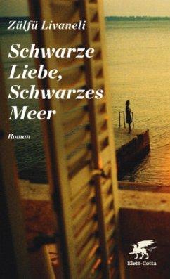 Schwarze Liebe, Schwarzes Meer - Livaneli, Zülfü