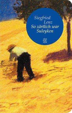 So zärtlich war Suleyken - Lenz, Siegfried