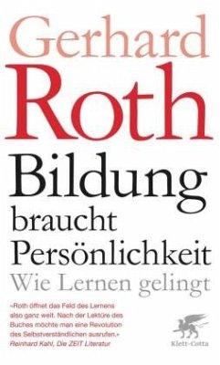 Bildung braucht Persönlichkeit - Roth, Gerhard
