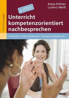 Unterricht kompetenzorientiert nachbesprechen - Köhler, Katja;Weiß, Lorenz