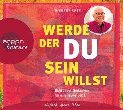 Werde, der du sein willst, 2 Audio-CDs - Betz, Robert