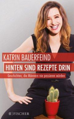 Hinten sind Rezepte drin - Bauerfeind, Katrin