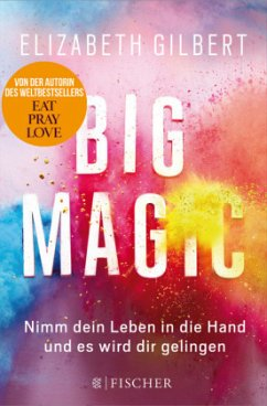 Big Magic - Gilbert, Elizabeth