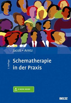 Schematherapie in der Praxis - Jacob, Gitta;Arntz, Arnoud