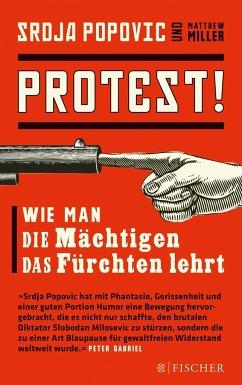Protest! - Popovic, Srdja; Miller, Matthew