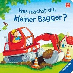 Was machst du, kleiner Bagger? - Penners, Bernd; Kraushaar, Sabine