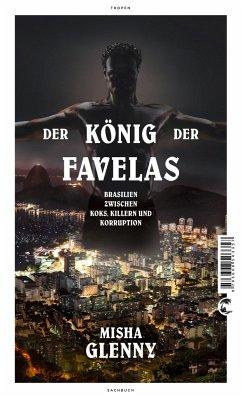Der König der Favelas - Glenny, Misha