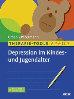 Therapie-Tools Depression im Kindes- und Jugendalter - Groen, Gunter; Petermann, Franz