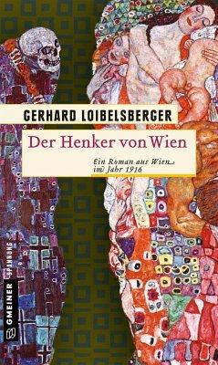 Der Henker von Wien - Loibelsberger, Gerhard