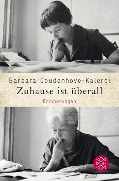 Zuhause ist überall - Coudenhove-Kalergi, Barbara