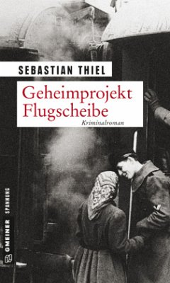 Geheimprojekt Flugscheibe - Thiel, Sebastian