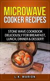 UPDATED Microwave Cooker Recipes: Stone Wave Cookbook deliciously for Breakfast, Lunch, Dinner & Dessert! Microwave recipe book with Microwave Recipes for Stoneware Microwave Cookers (eBook, ePUB)