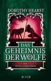 Das Geheimnis der Wölfe / Die Wolfs-Chroniken Bd.2