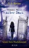 Unter dem Nachthimmel / Shadow Falls - After Dark Bd.2