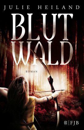 Blutwald / Robin, Emilian und Laurin Bd.2 - Heiland, Julie