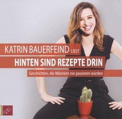 Hinten sind Rezepte drin, 4 Audio-CDs - Bauerfeind, Katrin