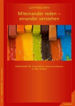 Miteinander reden - einander verstehen - Orth, Gottfried