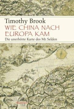 Wie China nach Europa kam - Brook, Timothy