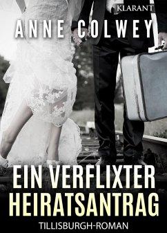 Ein verflixter Heiratsantrag! Liebesroman (eBook, ePUB) - Colwey, Anne