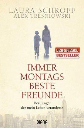 Immer montags beste Freunde - Schroff, Laura; Tresniowski, Alex
