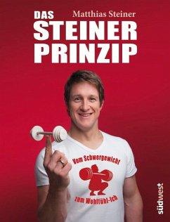 Das Steiner Prinzip - Steiner, Matthias