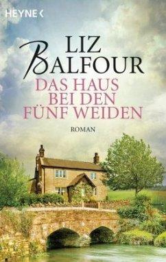 Das Haus bei den fünf Weiden - Balfour, Liz