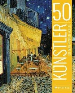 50 Künstler, die man kennen sollte - Köster, Thomas; Röper, Lars