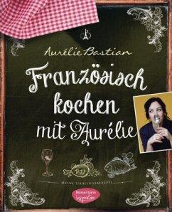 Französisch kochen mit Aurélie