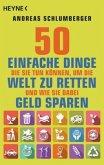 50 einfache Dinge, die Sie tun können, um die Welt zu retten. Und wie Sie dabei Geld sparen
