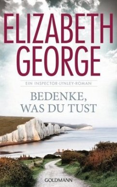 Bedenke, was du tust / Inspector Lynley Bd.19 - George, Elizabeth