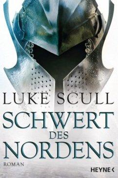Schwert des Nordens 02 - Scull, Luke