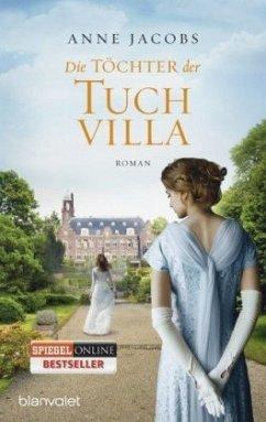 Die Töchter der Tuchvilla / Tuchvilla Bd.2 - Jacobs, Anne