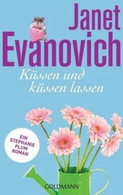 Küssen und küssen lassen / Stephanie Plum Bd.19 - Evanovich, Janet