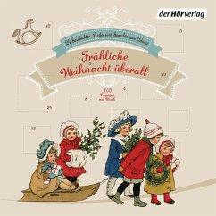 Fröhliche Weihnacht überall, 1 Audio-CD - Heine, Heinrich; Claudius, Matthias; Ringelnatz, Joachim; Fallersleben, Hoffmann von; Erben, Karel Jaromir
