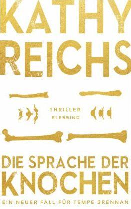 Die Sprache der Knochen / Tempe Brennan Bd.18 - Reichs, Kathy