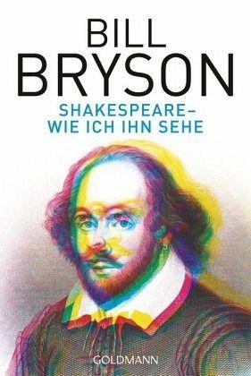 shakespeare wie ich ihn sehe von bill bryson taschenbuch. Black Bedroom Furniture Sets. Home Design Ideas