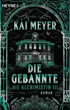 Die Gebannte / Die Alchimistin Bd.3 - Meyer, Kai