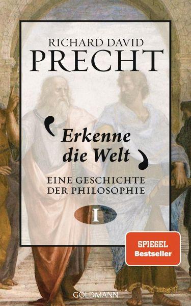 Erkenne die Welt / Eine Geschichte der Philosophie Bd.1 - Precht, Richard David