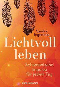 Lichtvoll leben - Ingerman, Sandra