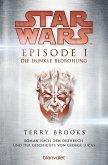Star Wars(TM) - Episode I - Die dunkle Bedrohung / Star Wars Bd.1