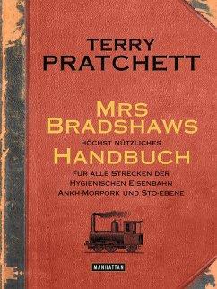 Mrs Bradshaws höchst nützliches Handbuch für alle Strecken der Hygienischen Eisenbahn Ankh-Morpork und Sto-Ebene - Pratchett, Terry