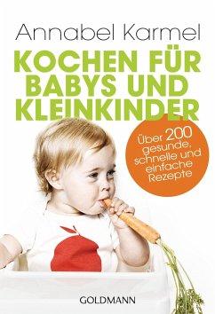 Kochen für Babys und Kleinkinder - Karmel, Annabel