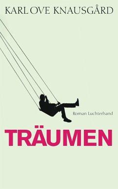Träumen / Min Kamp Bd.5 - Knausgård, Karl Ove